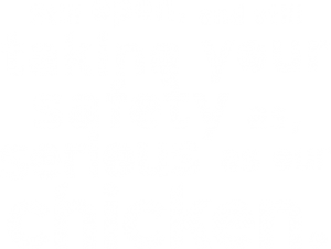 Still open and still taking your safety as serious as our chicken.
