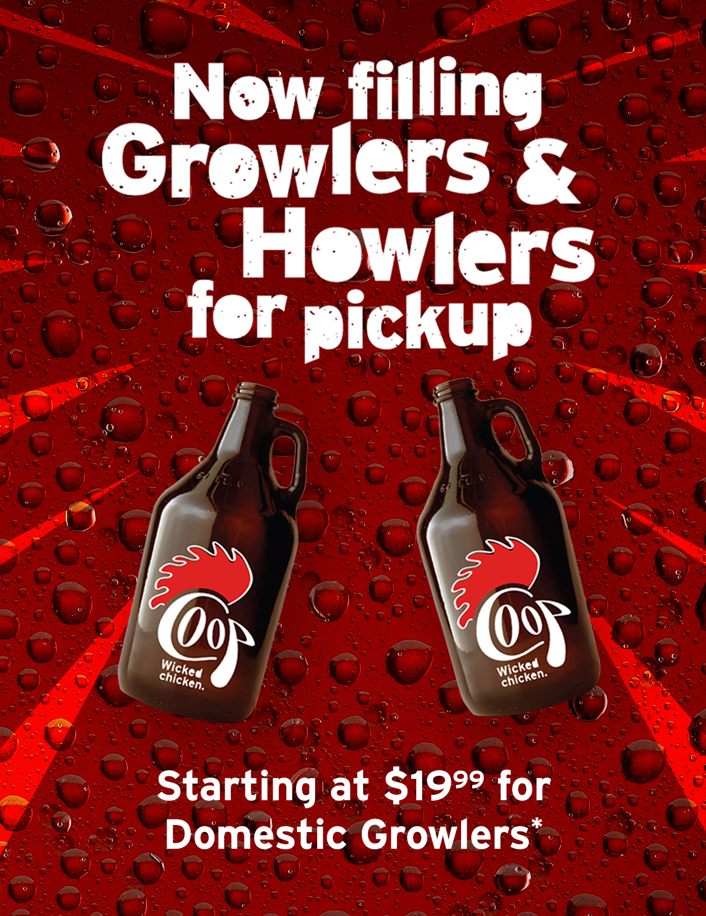 Now filling Growlers and Howlers for pickup. Starting at 19.99* for domestic growlers. * craft growlers and howlers also available. Does not include refundable deposit.