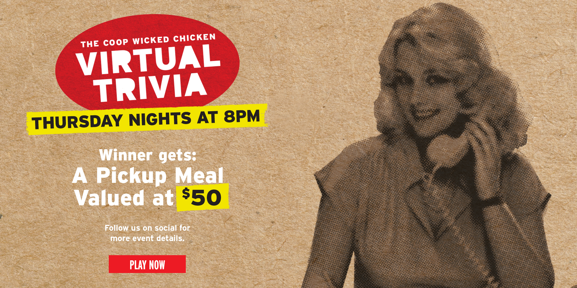 The Coop Wicked Chicken, Virtual Trivia. Thursday nights at 8pm. Winner gets a pickup meal valued at $50. Play now.